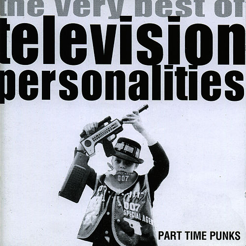 Part Time Punks by Television Personalities