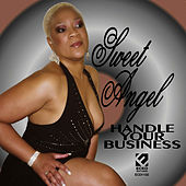 Handle Your Business by Sweet Angel