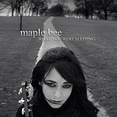 While You Were Sleeping EP by Maple Bee