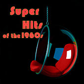 Super Hits Of The 1960s by Various Artists