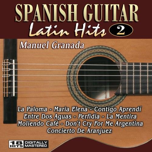 Spanish Guitar Latin Hits 2 by Manuel Granada