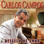 Desvelo De Amor by Carlos Campos