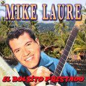 El Bolsillo Prestado by Mike Laure
