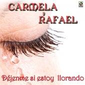 Dejenme Si Estoy Llorando by Carmela Y Rafael