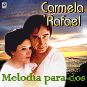 Melodia Para Dos by Carmela Y Rafael