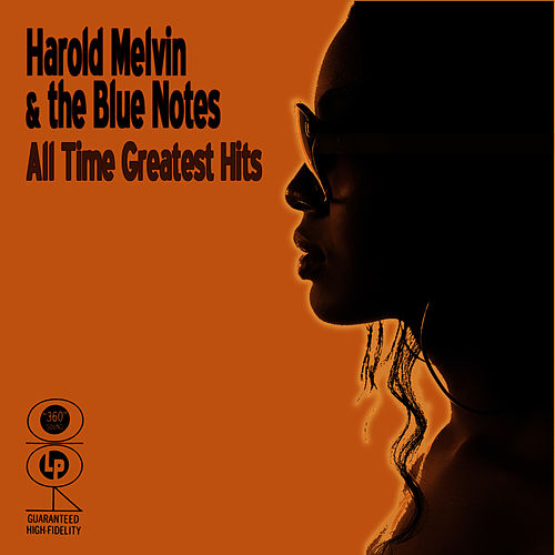 All Time Greatest Hits by Harold Melvin and The Blue Notes