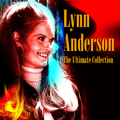 The Ultimate Collection by Lynn Anderson