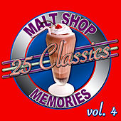 25 Classics - Malt Shop Memories Vol. 4 by Various Artists