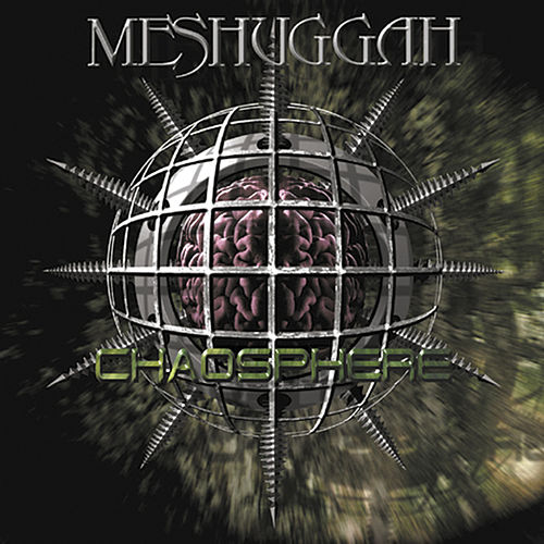 Chaosphere - Reloaded by Meshuggah
