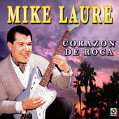 Corazon De Roca by Mike Laure