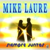 Siempre Juntos by Mike Laure
