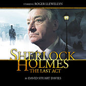 The Last Act (Audiodrama Unabridged) by Sherlock Holmes