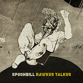 Rawkus Talkus by Spoonbill