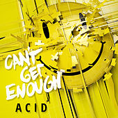 Can't Get Enough Acid by Various Artists