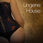 Lingerie House, Vol. 1 by Various Artists
