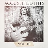 Acoustified Hits, Vol. 10 by Today's Hits!