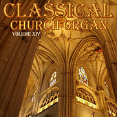 Classical Church Organ, Volume 14 von Various Artists