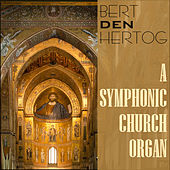 A Symphonic Church Organ by Bert Den Hertog