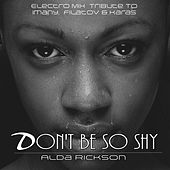 Don't Be so Shy (Electro Mix Tribute to Imany, Filatov & Karas) by Alda Rikson