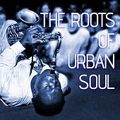 The Roots Of Urban Soul by Various Artists