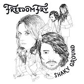 Shaky Ground by Freedom Fry