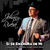 Si Se Enamora de Mi by Johnny Rivera