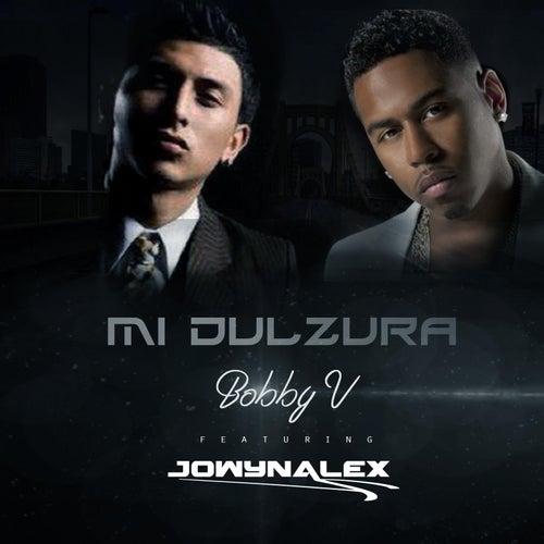 Mi Dulzura (feat. Jowynalex) by Bobby V.