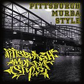 Pittsburgh Murda Style by Various Artists
