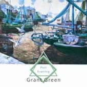 Port Evening von Grant Green