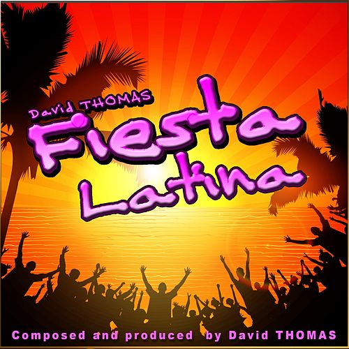 Fiesta Latina by David Thomas