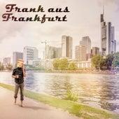 Frank aus Frankfurt by frank