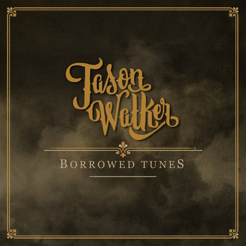Borrowed Tunes by Jason Walker