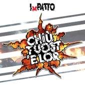 Chiù Tuost 'E Lor by Patto