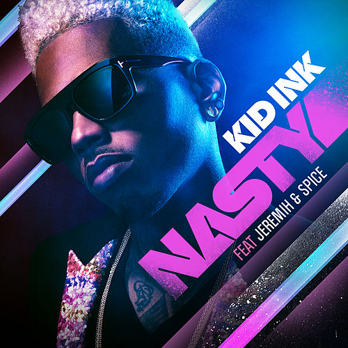Nasty by Kid Ink