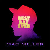 Best Day Ever by Mac Miller