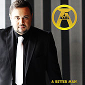 A Better Man by Axel