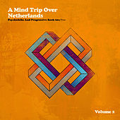 A Mind Trip over Netherlands (Dutch Psychedelia and Progressive Rock 60s/70s), Vol. 2 by Various Artists