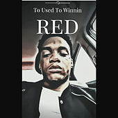 To Used to Winnin by Red