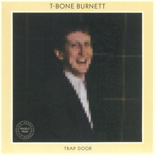 Trap Door (Remastered) by T Bone Burnett
