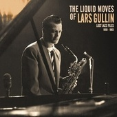 The Liquid Moves of Lars Gullin by Various Artists