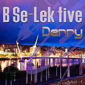 B Se-Lek Tive Derry, Vol. 1 by Various Artists