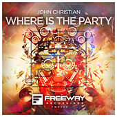 Where Is The Party (Original Mix) by John Christian