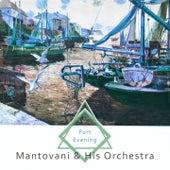 Port Evening von Mantovani & His Orchestra