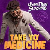 Take Yo' Medicine by Jonathan Slocumb