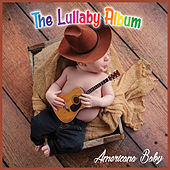 The Lullaby Album by Americana Baby