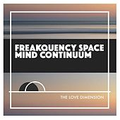 Freakquency Space Mind Continuum by The Love Dimension