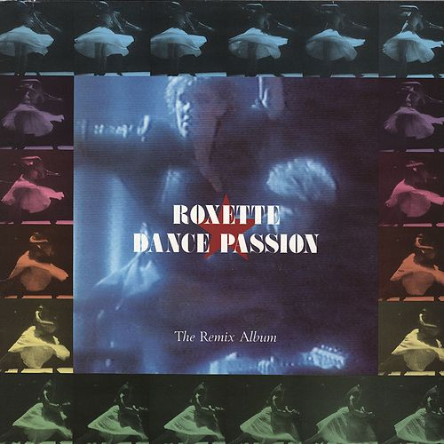Dance Passion - The Remix Album by Roxette