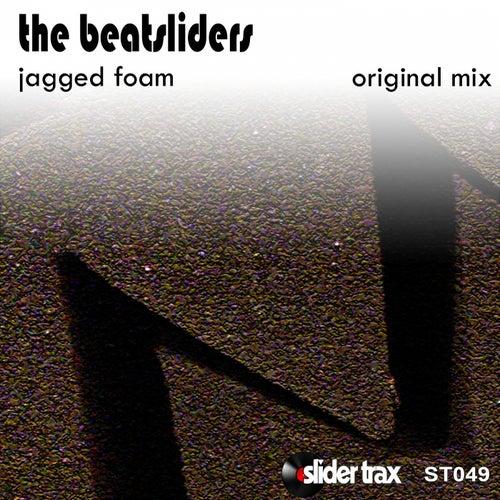 Jagged Foam by The Beatsliders