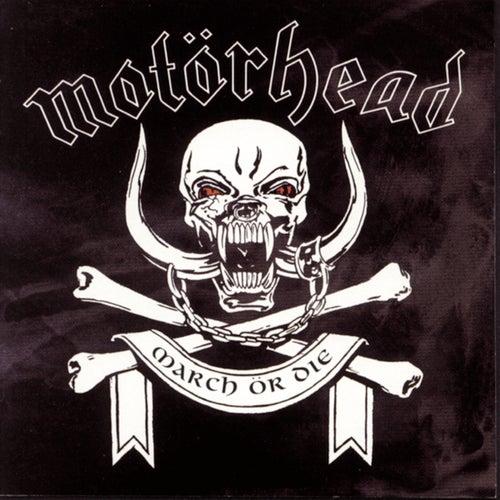 March Or Die by Motörhead