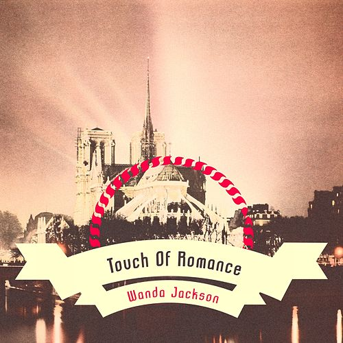 Touch Of Romance von Wanda Jackson